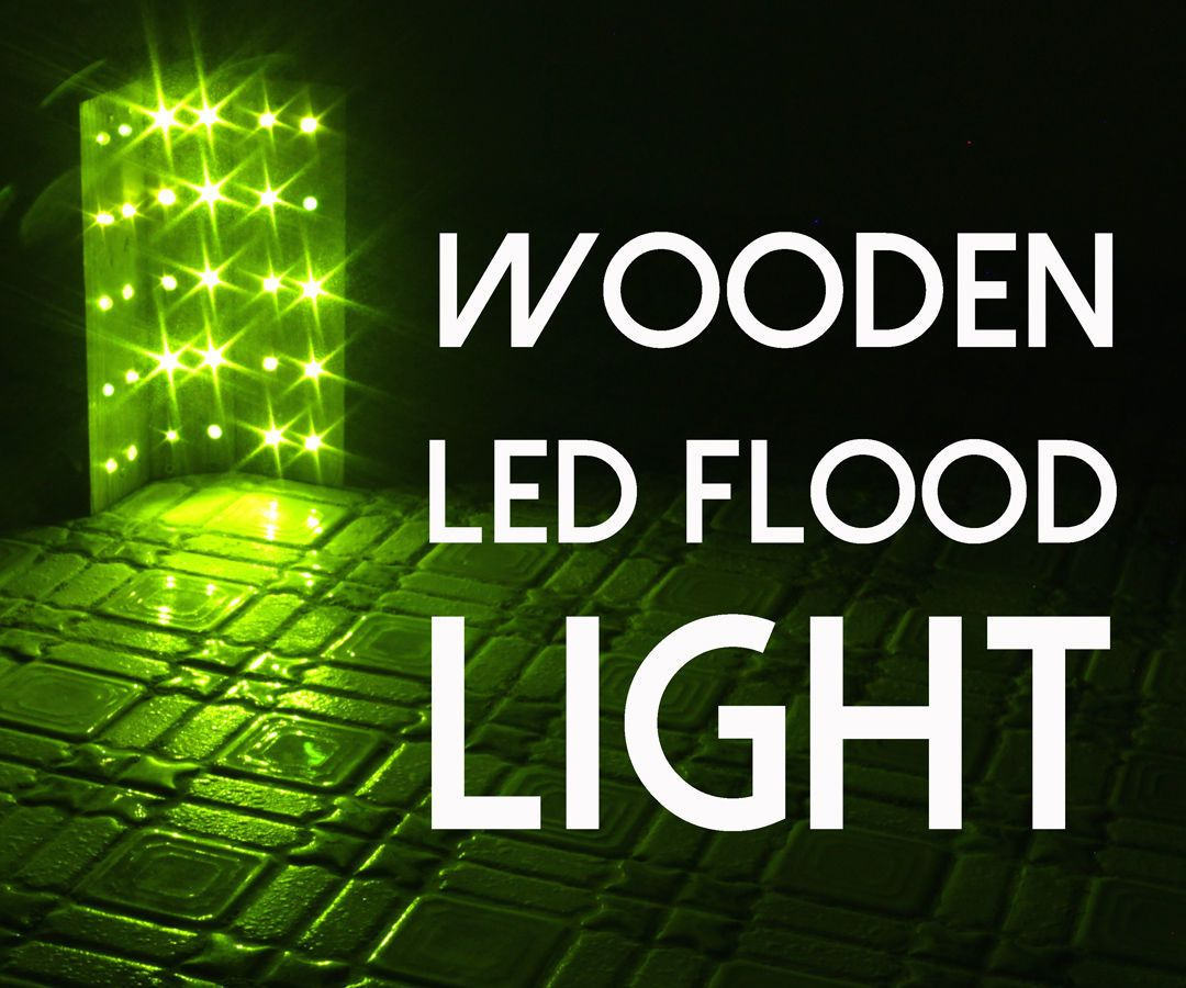 Wooden Led Flood Light Electronics Projects Pinterest Wiring A Floodlight Diy Crafts