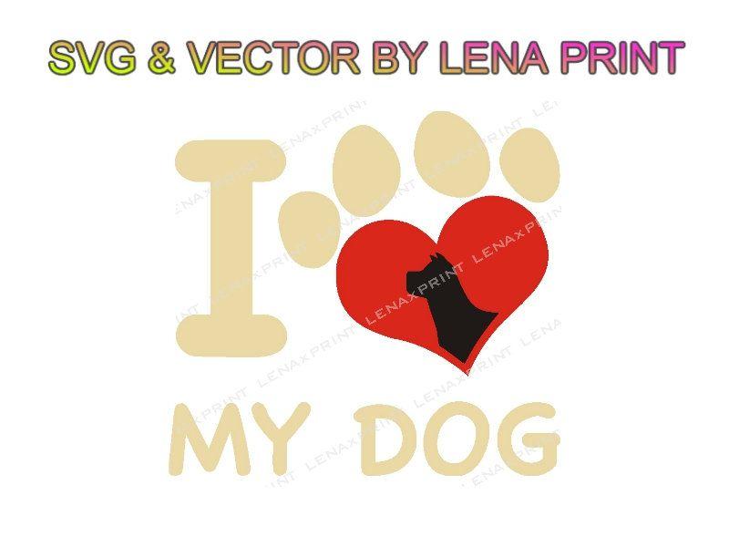 Download I LOVE MY DOG Svg - Digital Dog print - Vector graphics ...