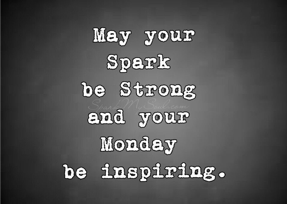Monday Metavators: May Your Spark Be Strong And Your Monday Be Inspiring