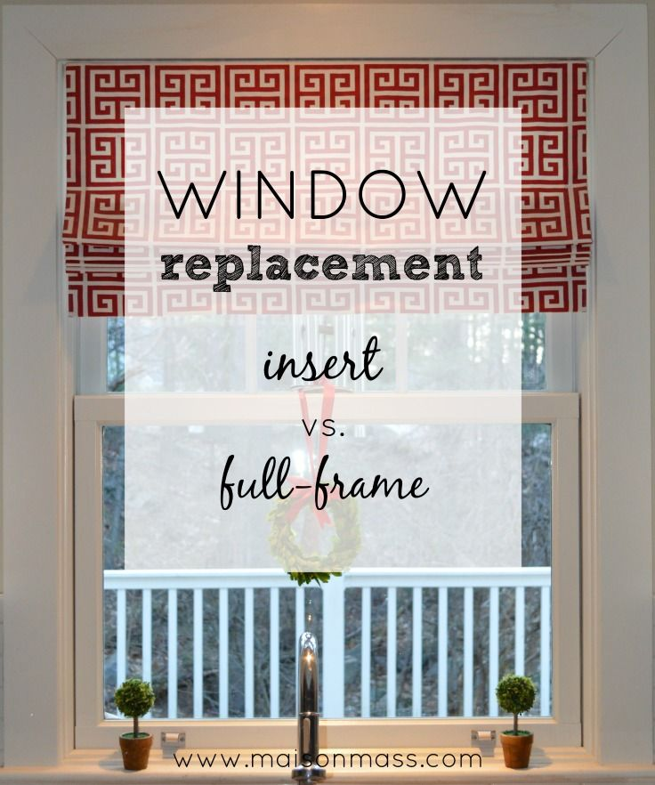 Window Replacement: Insert vs. Full Frame | Window inserts, Window ...