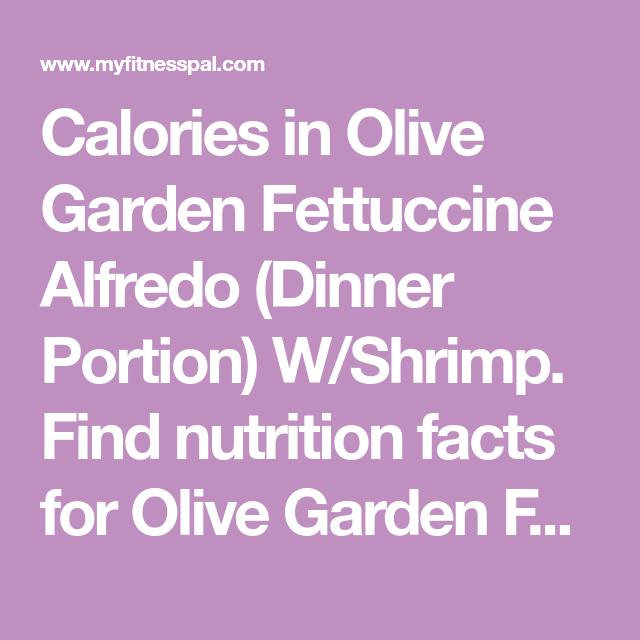 Calories In Olive Garden Fettuccine Alfredo Dinner Portion W