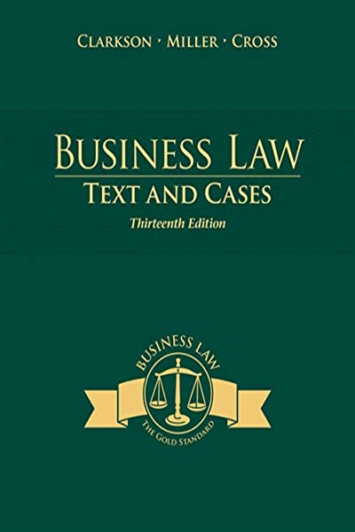 Business Law Text And Cases Thirteenth Edition By Kenneth W Clarkson Cengage Learning Business Law Law Books Cengage Learning