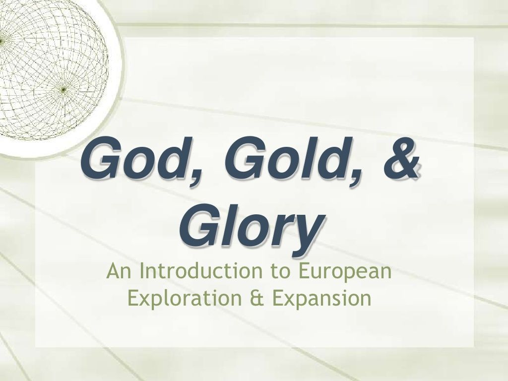 God Gold Glory The Age Of Exploration By Jennifer Boyer