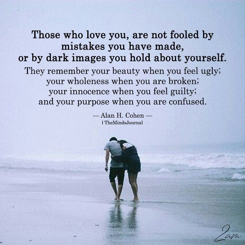 Those Who Love You, Are Not Fooled By Mistakes You Have