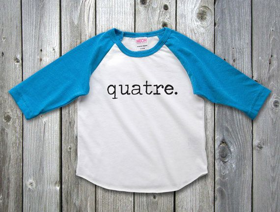 Quatre French Birthday Shirt 4th Raglan Fourth Outfit 4 Year Old Boy Girl