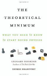 The Theoretical Minimum What You Need To Know To Start Doing Physics Physics Physics Books Leonard Susskind