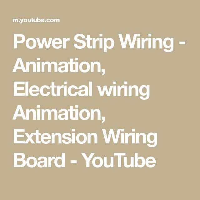 Stupendous Power Strip Wiring Animation Electrical Wiring Animation Extension Wiring 101 Capemaxxcnl
