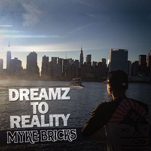 Myke Bricks - Dreamz To Reality