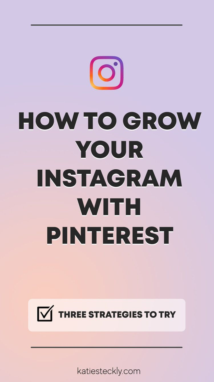 How to use Pinterest to grow your Instagram — Katie Steckly in ...