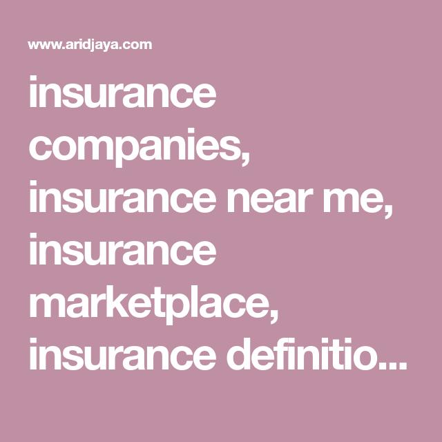 Insurance Companies Insurance Near Me Insurance Marketplace