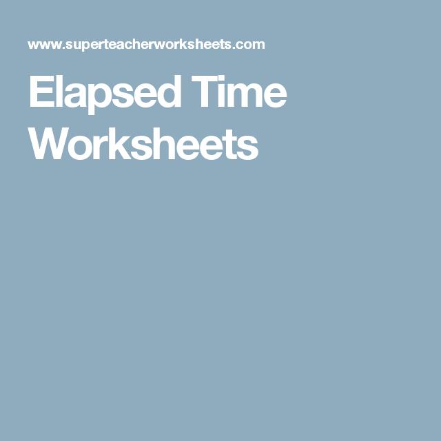Elapsed Time Worksheets | Homework | Pinterest | Elapsed time ...