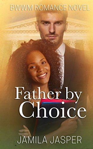 Father By Choice: BWWM Romance Novel For Adults by [Jasper