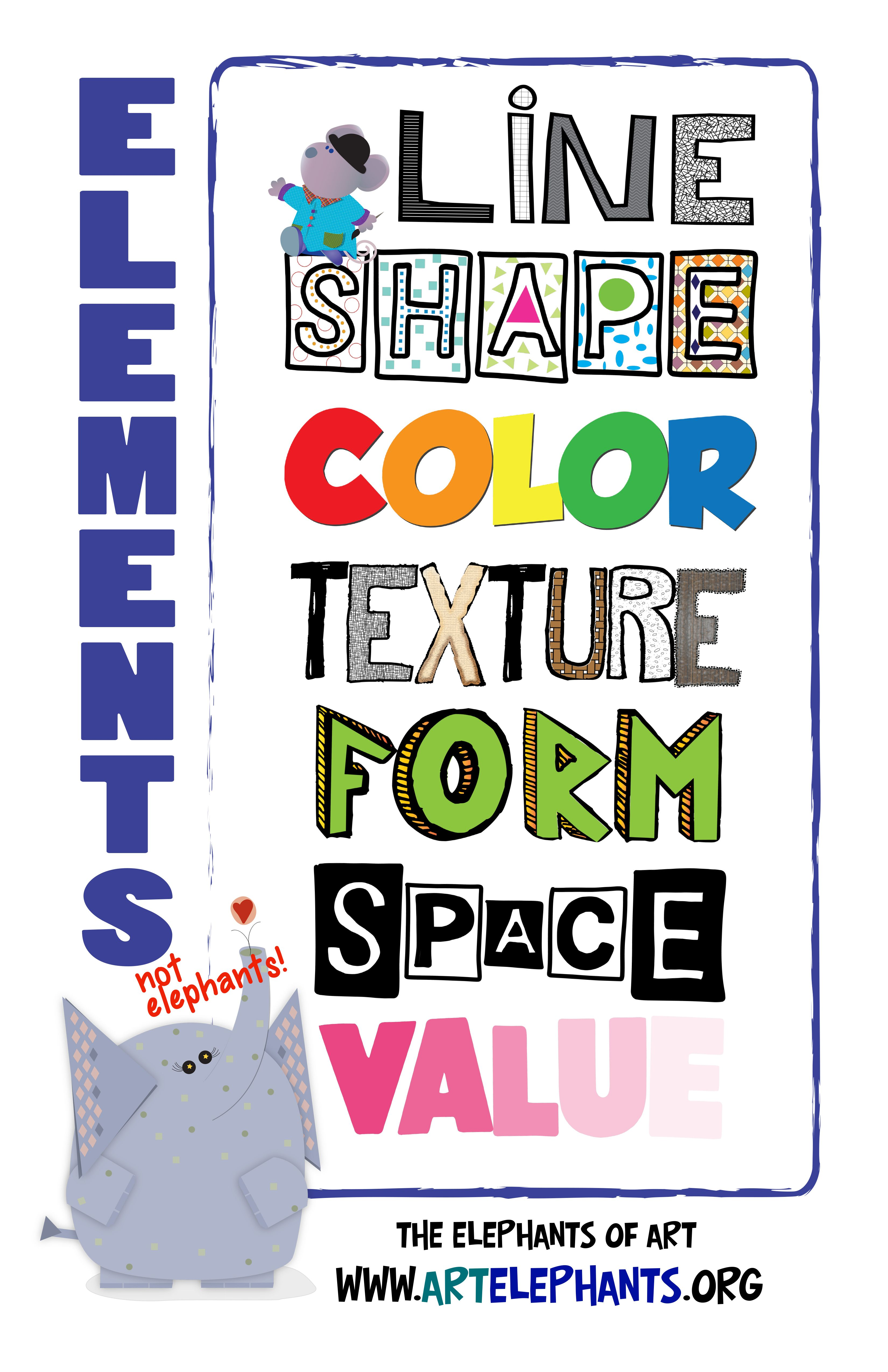 FREE DOWNLOADABLE POSTER! 11x17 The Elements of Art along with The Elephants of Art. www.artelephants.org