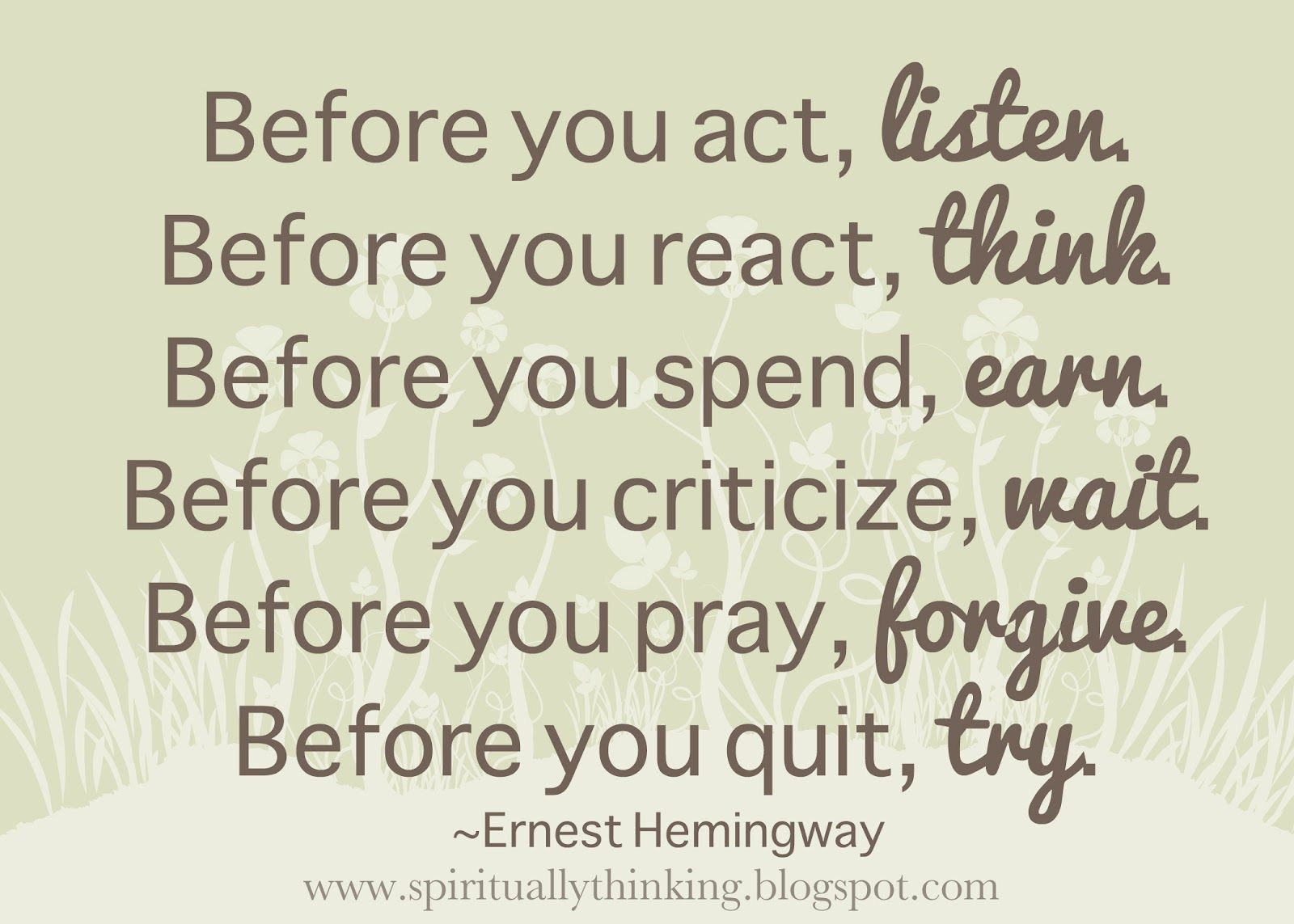 before you act listen before you react think before you respond