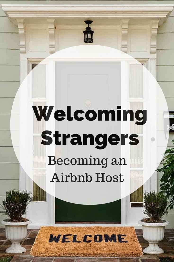 Airbnb Tipps Welcoming Strangers Becoming An Airbnb Host Airbnb R E A D S
