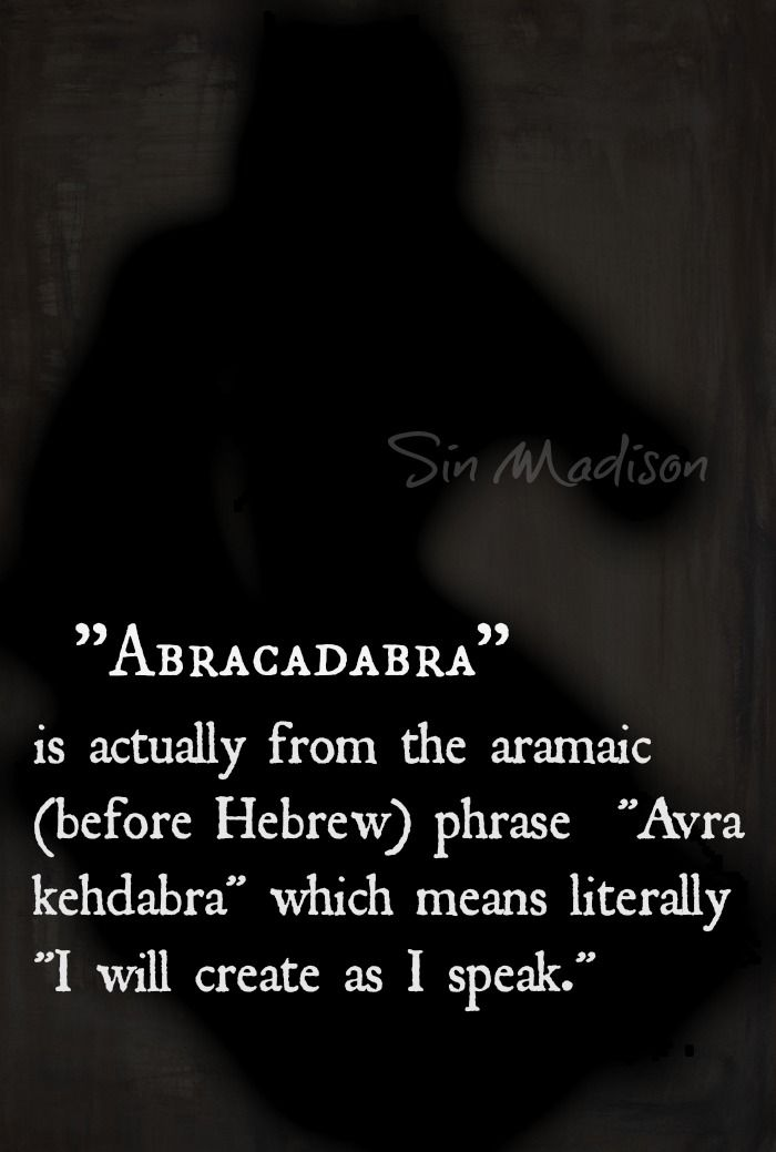 Abracadabra true meaning: one theory | Curiosities and Wonders