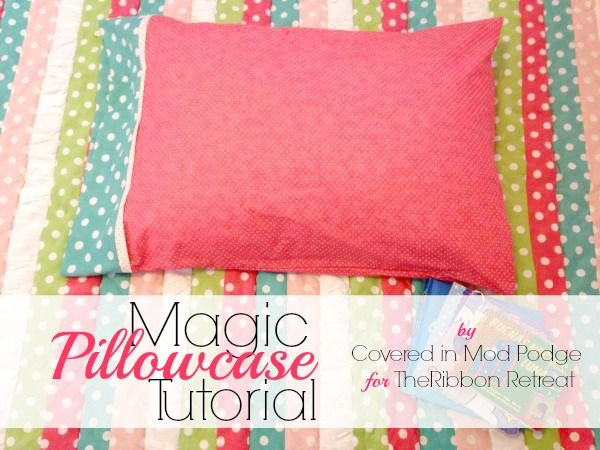 Diy Pillowcase Pattern: Magic Pillowcase Tutorial   The Ribbon Retreat Blog   Sewing    ,