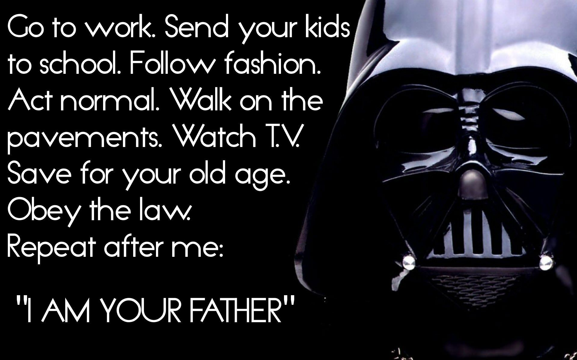 Star Wars Wallpaper Hd You Are The Father Darth Vader Darth Vader Quotes
