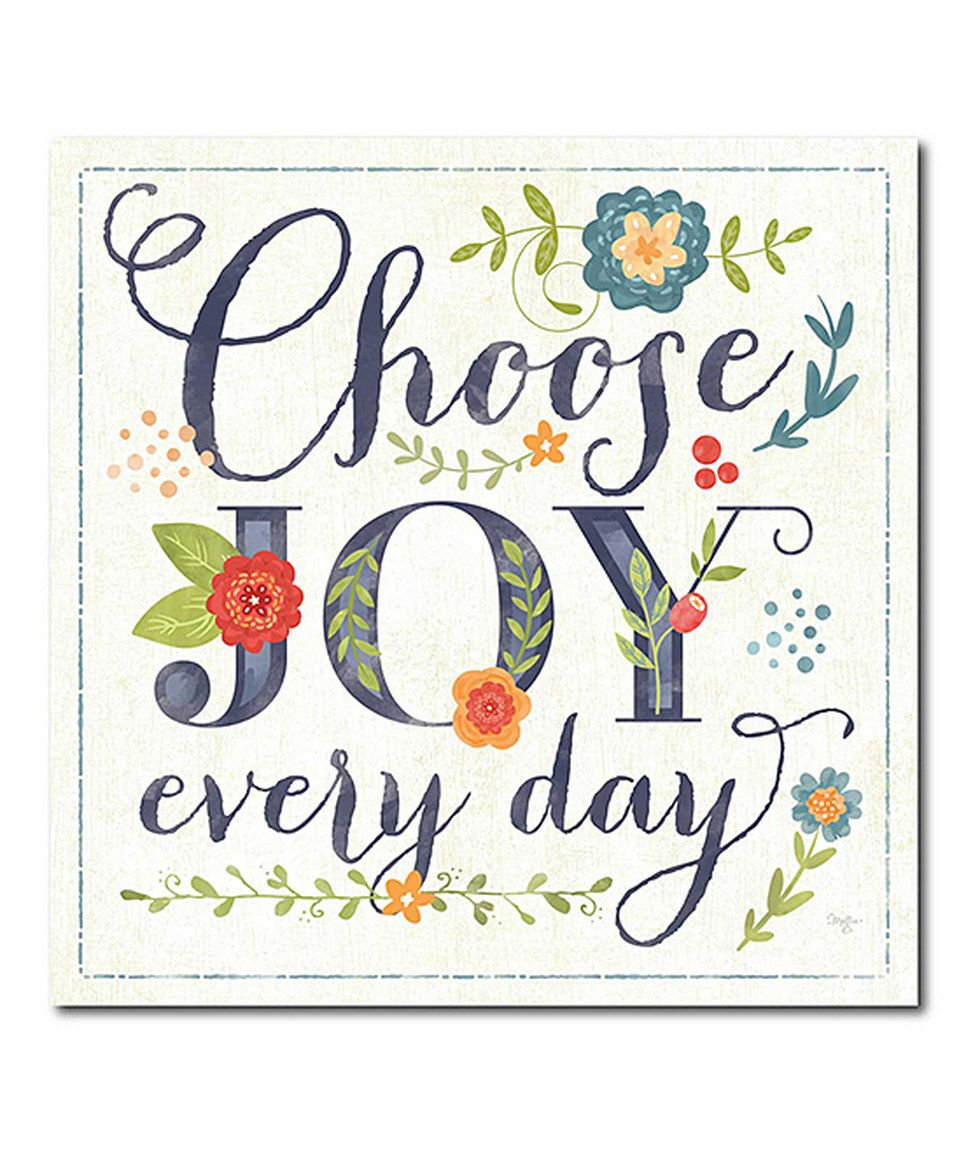 Another great find on #zulily! 'Choose Joy Every Day' Wrapped Canvas by Courtside Market #zulilyfinds