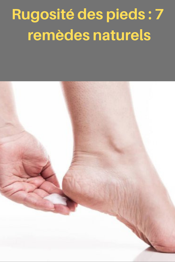 Rugosite Des Pieds 7 Remedes Naturels Health And Beauty Ponce Health