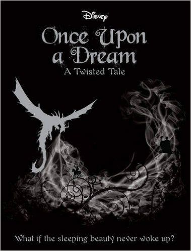 Disney Twisted Tales Once Upon A Dream Novel A Twisted Tale