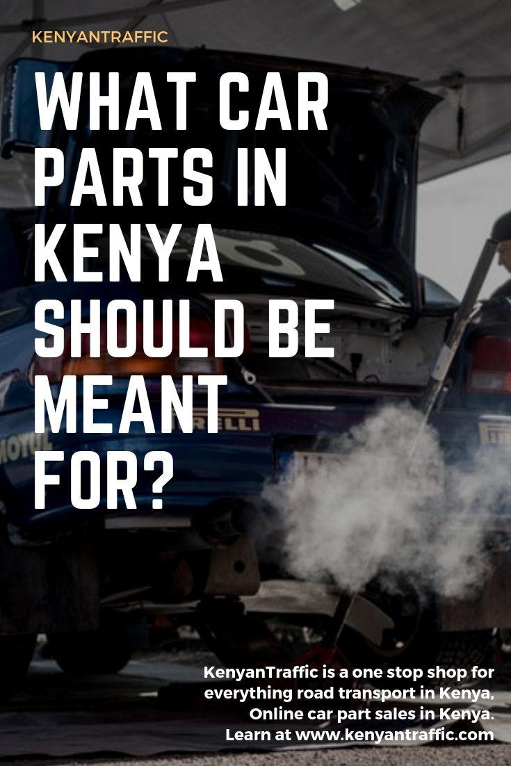 Car Parts Kenya Keep at Hand. what Car Parts Kenya should