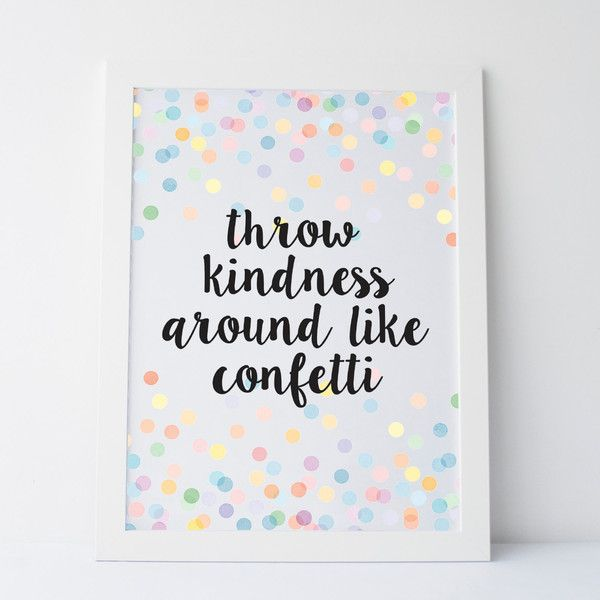 "Wall Art Quotes printable art ""throw kindness around like confetti"" cute quote"