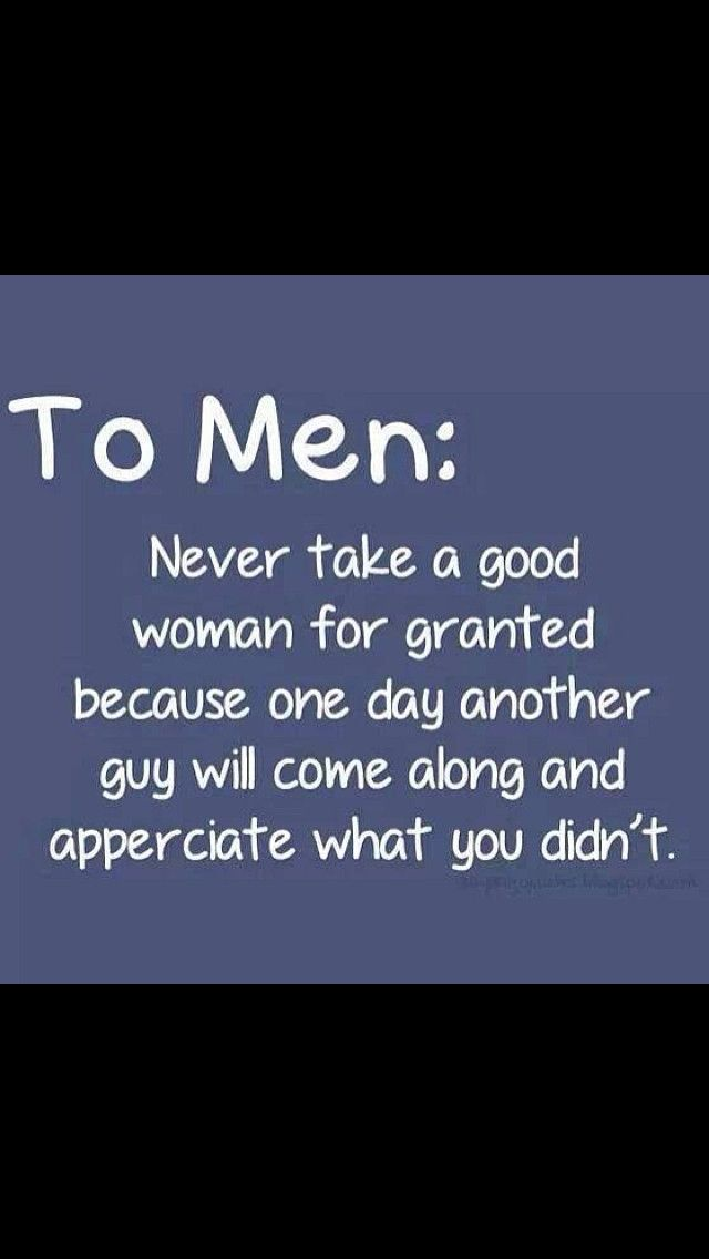 Always Appreciate A Good Woman Love Quotes Sayings Men