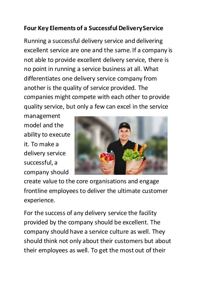 Four Key Elements of a Successful DeliveryService Running a successful delivery service and delivering excellent service a...