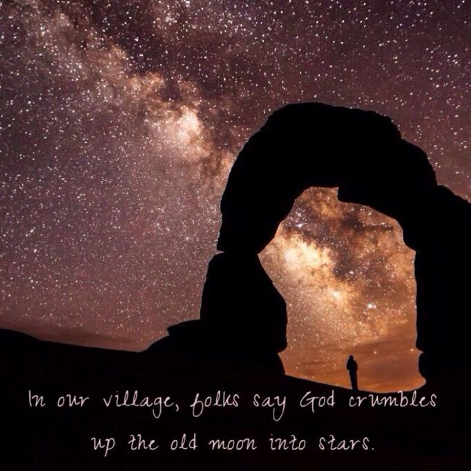 In our village, folks say God crumbles up the old moon into stars - one day resume