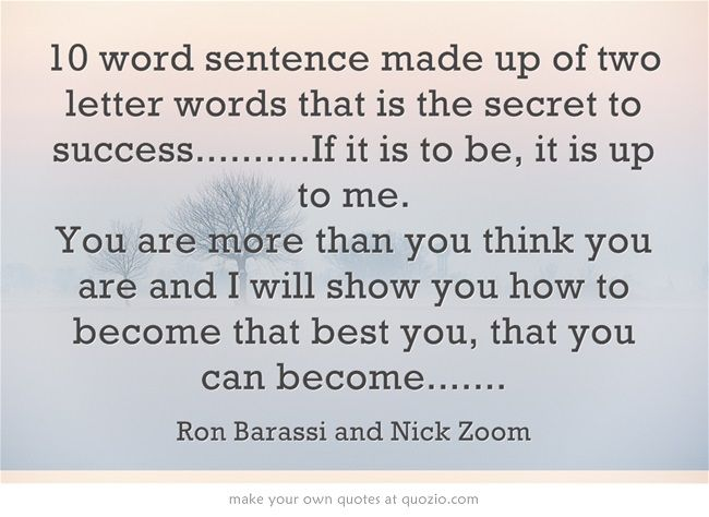 10 word sentence made up of two letter words that is the secret to