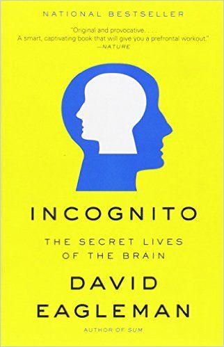 Incognito secret lives of the brain