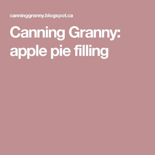 Canning Granny: apple pie filling