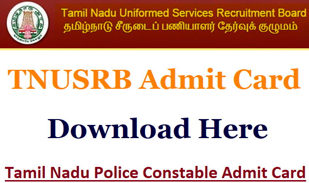 Tamil Nadu Police Constable Admit Card 2018 Tnusrb Hall Ticket With Images Cards Police Tamil Nadu