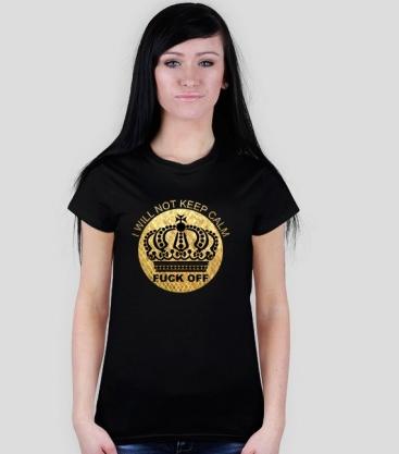 Koszulka I Will not keep calm FUCK OFF od http://tomishop.pl
