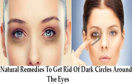 Natural Remedies To Get Rid Of Dark Circles Around The ...