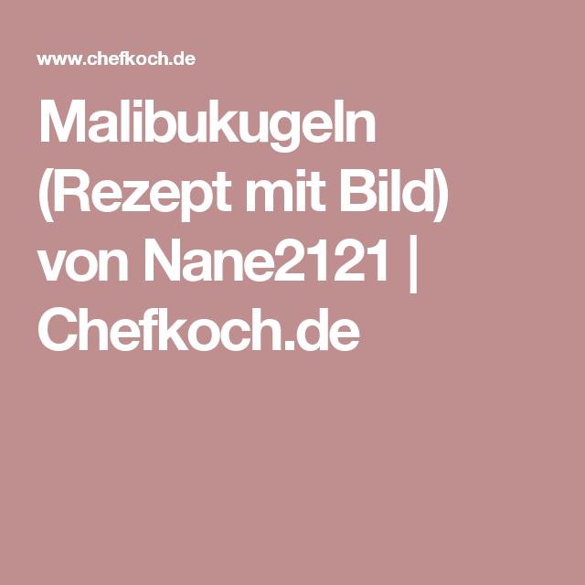 Malibukugeln (Rezept mit Bild) von Nane2121 | Chefkoch.de