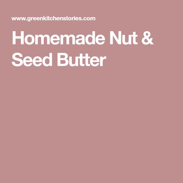 Homemade Nut & Seed Butter