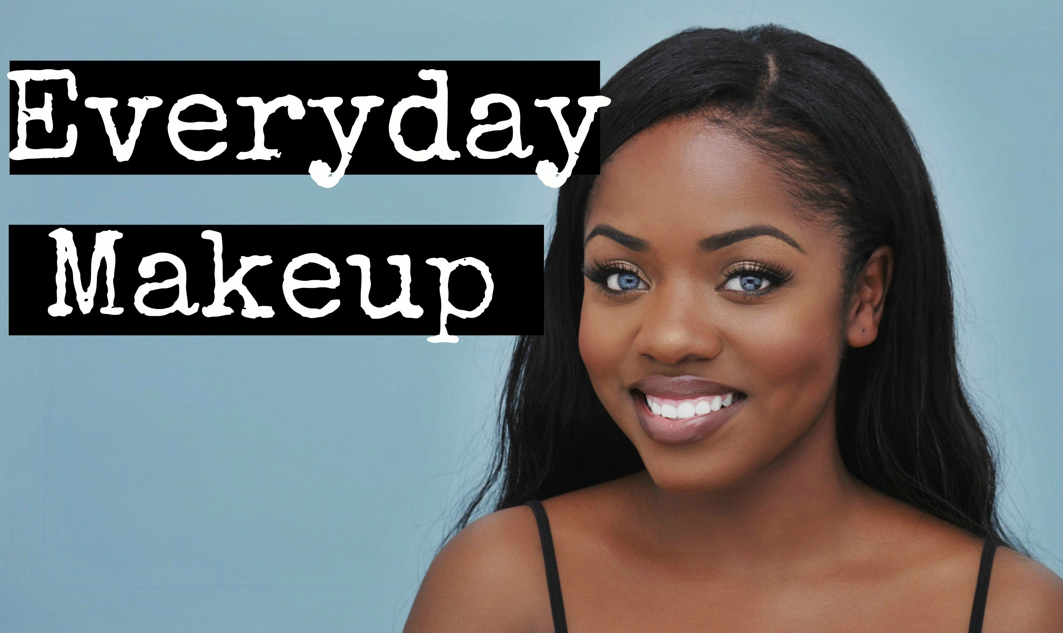 Updated Everyday Makeup Routine Everyday makeup routine