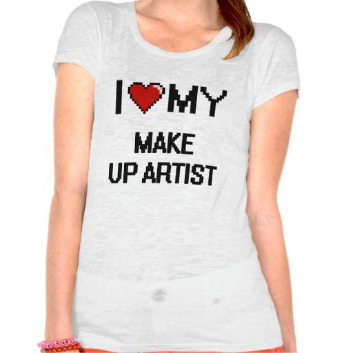 I love my Make Up Artist T Shirt, Hoodie Sweatshirt