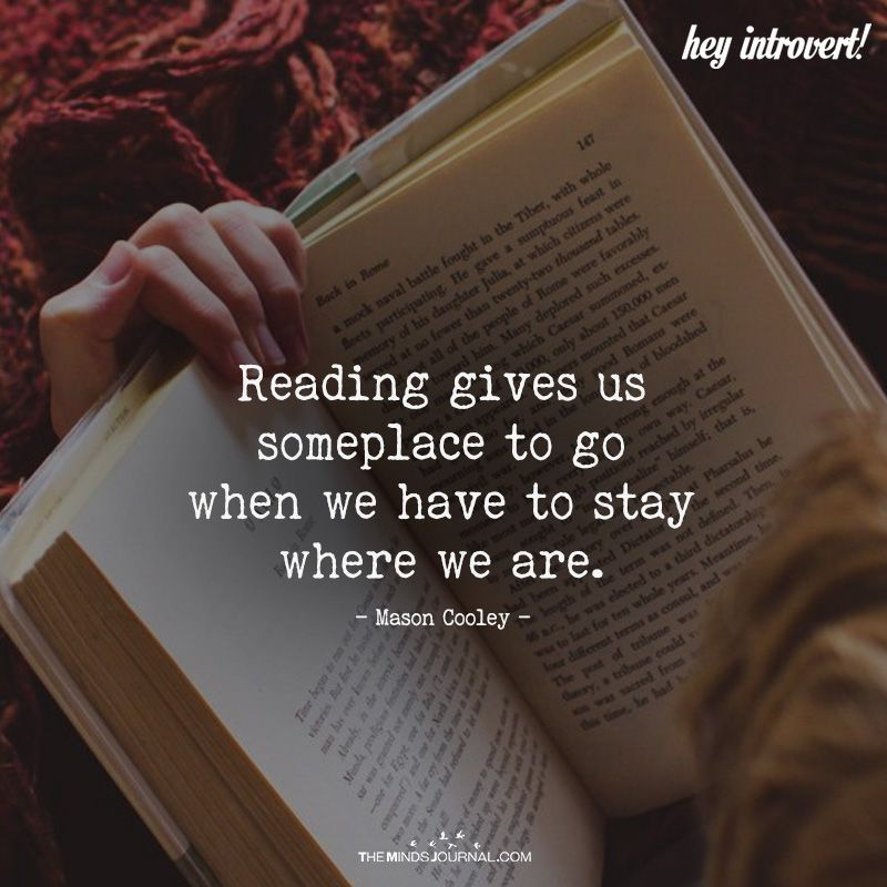 Reading Gives Us Someplace To Go
