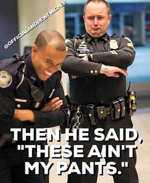 Pin By Esther Chavez On Law Enforcement Popo Yo Cops Humor