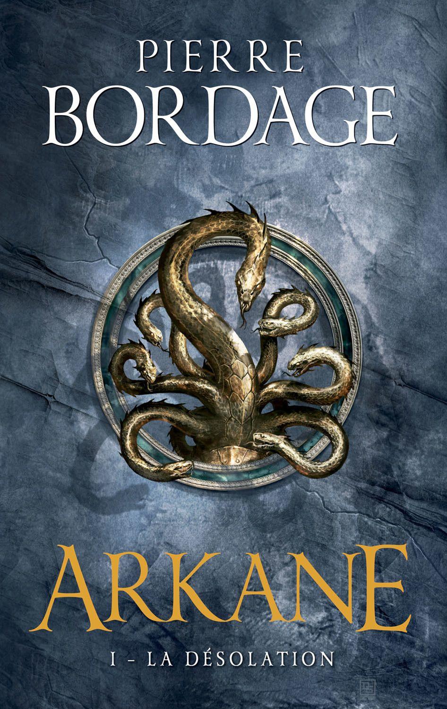 Arkane Tome 1 La Desolation Pierre Bordage 432 Pages