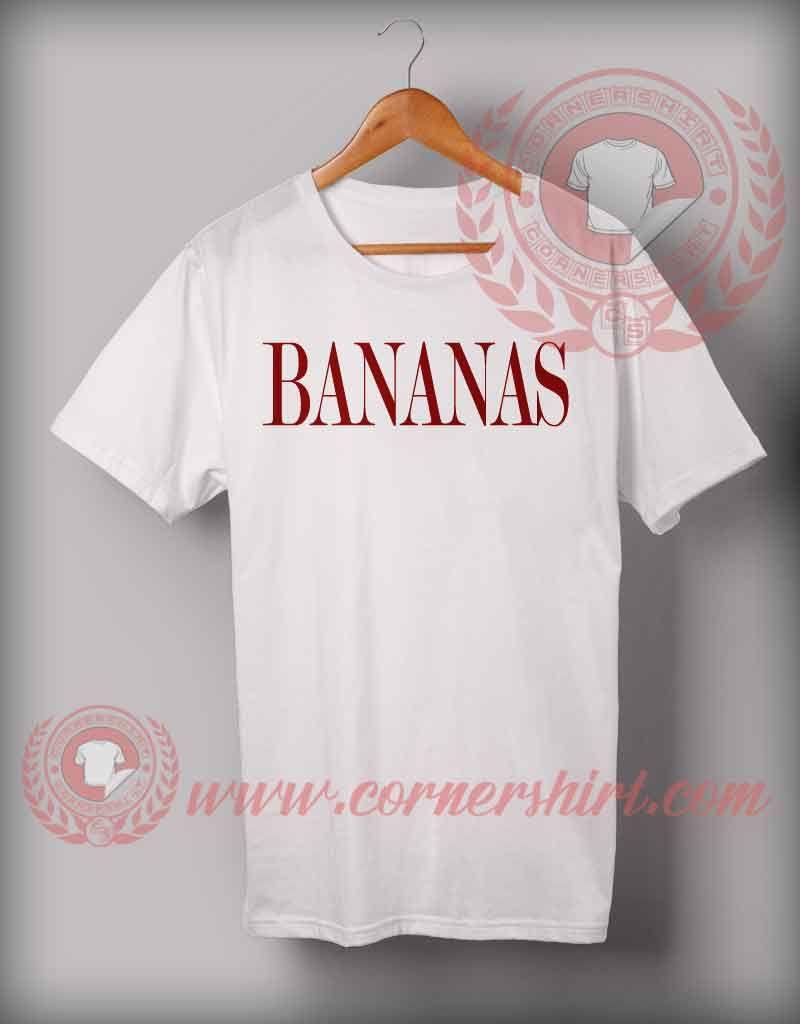 Bananas T Shirt Cheap Custom Made T Shirts On Sale By Cornershirt