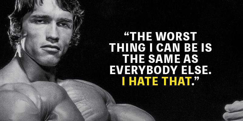 Here Is The Best Collection Of Arnold Schwarzenegger Quotes That Will Pump You Up For S Arnold Schwarzenegger Quotes Arnold Schwarzenegger Inspirational Quotes
