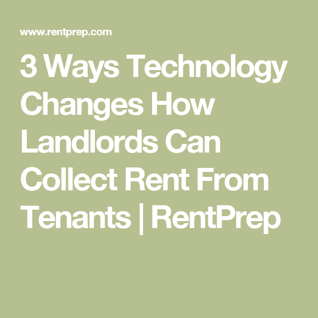 Ways Technology Changes How Landlords Can Collect Rent From