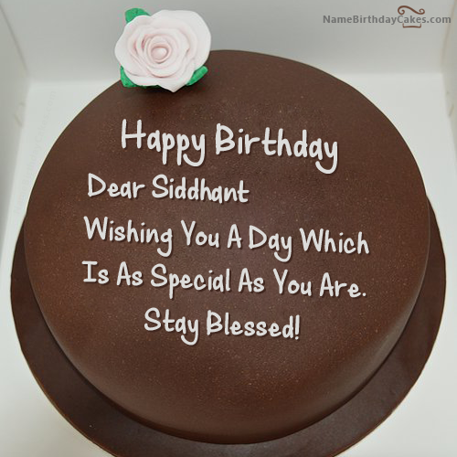 I have written siddhant Name on Cakes and Wishes on this birthday
