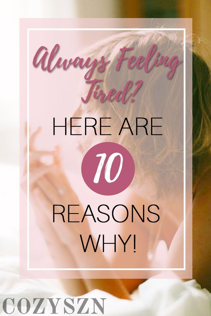 I Always Feel Tired: 10 Reasons You Always Feel Tired (With Images)