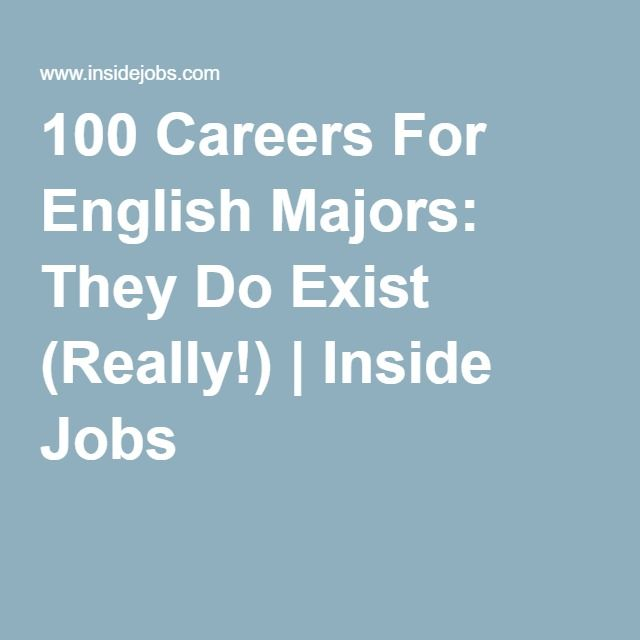 100 Careers For English Majors They Do Exist Really Inside Jobs English Major Writing Majors English Degree
