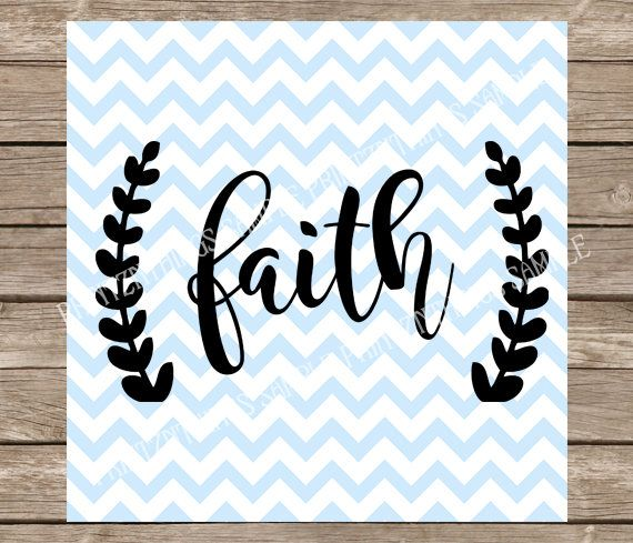 Faith SVG Home DXF PNG File .SVG For Cricut And Silhouette Cutting Machines Faith  Home Decor SVG File For Any Electric Cutting Machine.
